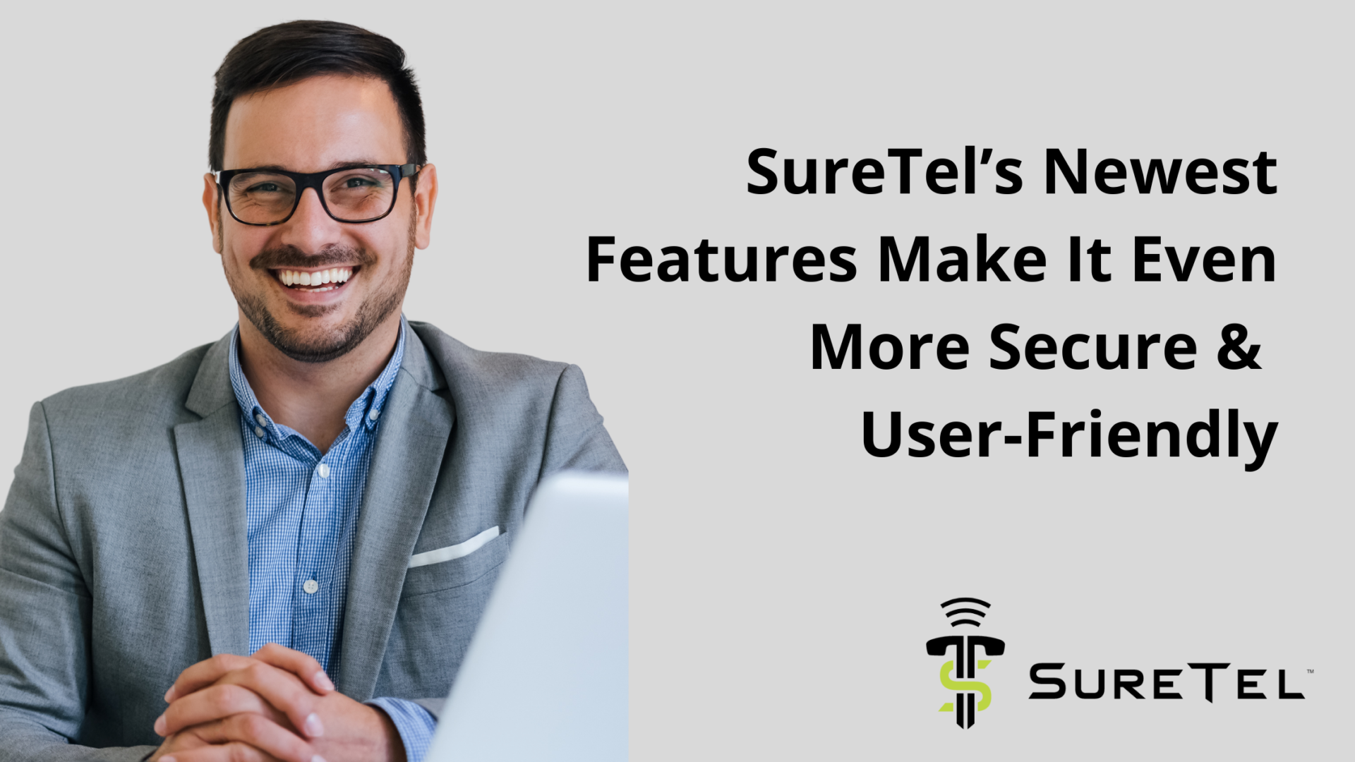 SureTel's Newest Features Make It Even More Secure & User-Friendly