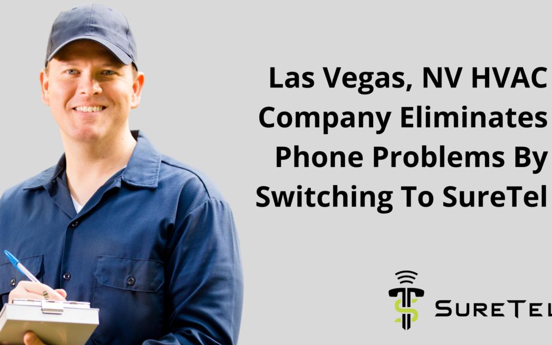 Las Vegas, NV HVAC Company Eliminates Phone Problems By Switching To SureTel